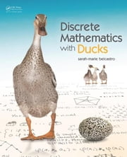 Discrete Mathematics with Ducks ebook by belcastro, sarah-marie