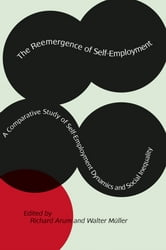 The Reemergence of Self-Employment - A Comparative Study of Self-Employment Dynamics and Social Inequality ebook by