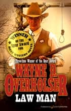 Law Man ebook by Wayne D. Overholser