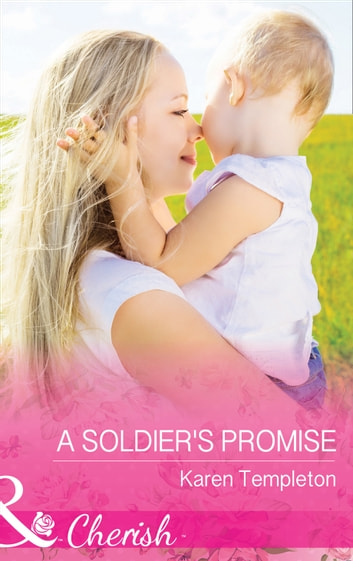 A Soldier's Promise (Mills & Boon Cherish) (Wed in the West, Book 7) ebook by Karen Templeton