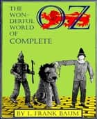 The Wonderful World of OZ Complete (Illustrated) 電子書 by L. Frank Baum