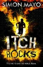 Itch Rocks eBook by Simon Mayo