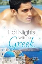 Hot Nights With The Greek - 3 Book Box Set ebook by Michelle Reid, Sarah Morgan, Natalie Rivers