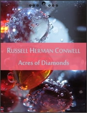 Acres of Diamonds: The New Thought Edition - Secret Library ebook by Russell Herman Conwell