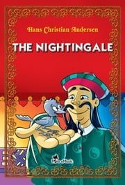 The Nightingale. An Illustrated Fairy Tale by Hans Christian Andersen - Excellent for Bedtime & Young Readers ebook by Hans Christian Andersen