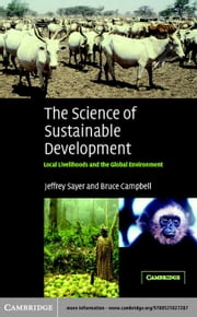 The Science of Sustainable Development ebook by Sayer, Jeffrey