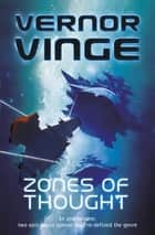 Zones of Thought - A Fire Upon the Deep, A Deepness in the Sky ebook by Vernor Vinge