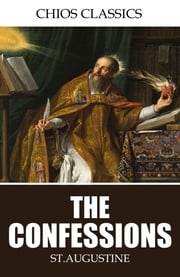 The Confessions ebook by St. Augustine,Robert Ernest Wallis