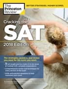 Cracking the SAT with 5 Practice Tests, 2018 Edition - The Strategies, Practice, and Review You Need for the Score You Want ebook by Princeton Review