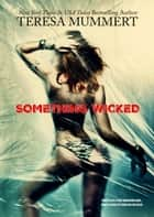 Something Wicked ebook by Teresa Mummert