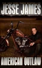 American Outlaw ebook by Jesse James