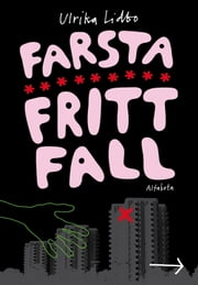 Farsta fritt fall ebook by Ulrika Lidbo