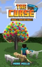 The Curse, Book 1: Man or Wolf? ebook by Mark Mulle
