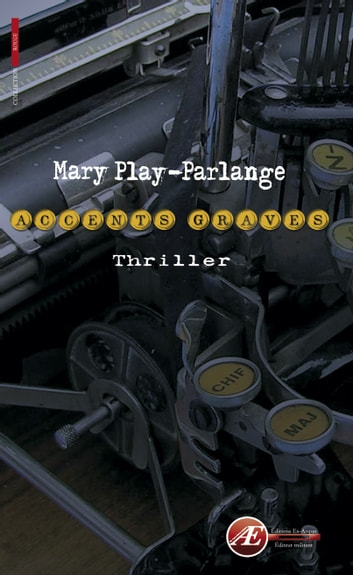 Accents graves - Un thriller familial eBook by Mary Play-Parlange