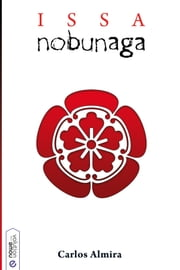 Issa Nobunaga ebook by Carlos Almira Picazo,Nowevolution editorial