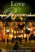 Love Restored ebook by Mary L. Briggs