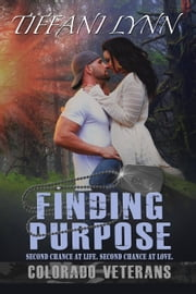 Finding Purpose - Colorado Veterans, #1 ebook de Tiffani Lynn
