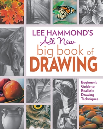 Lee hammonds all new big book of drawing ebook by lee hammond lee hammonds all new big book of drawing beginners guide to realistic drawing techniques ebook fandeluxe Choice Image