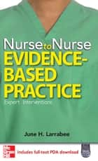 Nurse to Nurse Evidence-Based Practice ebook by June Larrabee
