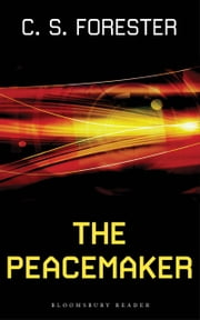 The Peacemaker ebook by C. S. Forester