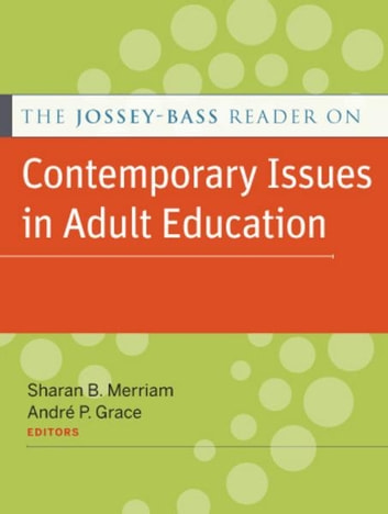 The Jossey-Bass Reader on Contemporary Issues in Adult Education ebook by