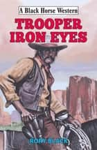Trooper Iron Eyes ebook by