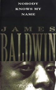 Nobody Knows My Name ebook by James Baldwin