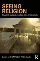 Seeing Religion ebook by Roman R. Williams