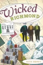 Wicked Richmond ebook by Beth Brown