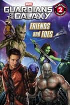 Marvel's Guardians of the Galaxy: Friends and Foes ebook by Chris Strathearn
