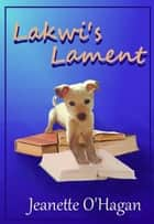 Lakwi's Lament - Tamrin Tales, #2 ebook by Jeanette O'Hagan
