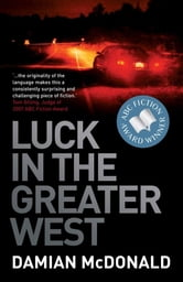 Luck in the Greater West ebook by Damian McDonald