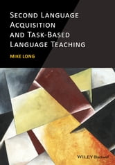 Second Language Acquisition and Task-Based Language Teaching ebook by Mike Long