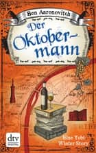 Der Oktobermann - Kurzroman ebook by Ben Aaronovitch, Christine Blum
