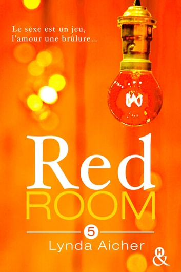 Red Room 5 : Tu assumeras tes désirs ebook by Lynda Aicher