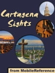 Cartagena Sights: a travel guide to the top attractions in Cartagena, Bolivar, Colombia (Mobi Sights)