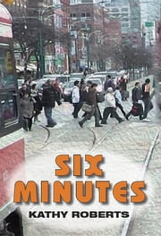 Six Minutes ebook by Kathy Roberts