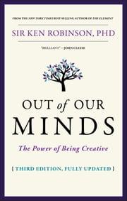 Out of Our Minds - The Power of Being Creative ebook by Ken Robinson