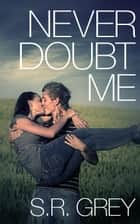 Never Doubt Me - Judge Me Not, #2 ebook by