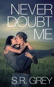 Never Doubt Me - Judge Me Not, #2 ebook by S.R. Grey