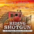 Riding Shotgun audiobook by William W. Johnstone, J. A. Johnstone