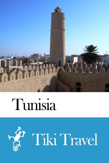 Tunisia Travel Guide - Tiki Travel ebook by Tiki Travel
