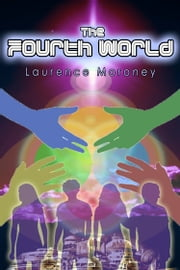 The Fourth World ebook by Laurence Moroney