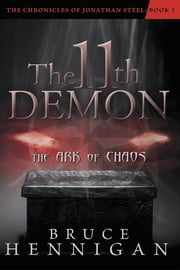 The 11th Demon - The Ark of Chaos ebook by Bruce Hennigan