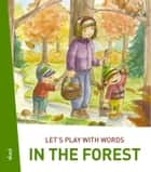 Let's play with words… In the forest - The essential vocabulary ebook by Darinka Kobal, Polona Kosec