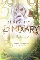 Luminary (Faylinn #3) ebook by Mindy Hayes