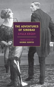 The Adventures of Sindbad ebook by Gyula Krudy,Georges Szirtes
