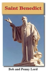 Saint Benedict ebook by Bob and Penny Lord