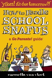 Yikes!It's Due Tomorrow?! - How to Handle School Snafus ebook by Carmella Van Vleet,Charlie Woglom