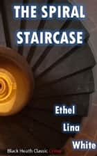 The Spiral Staircase ebook by Ethel Lina White